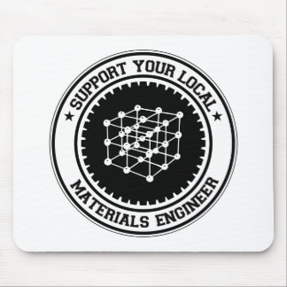 Support Your Local Materials Engineer Mouse Pads