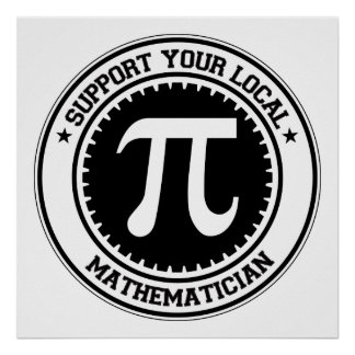 Support Your Local Mathematician Poster