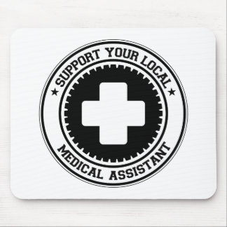 Support Your Local Medical Assistant Mouse Pad