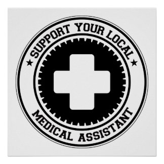 Support Your Local Medical Assistant Poster