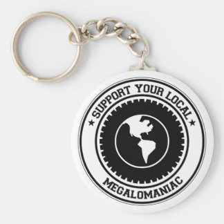 Support Your Local Megalomaniac Keychain