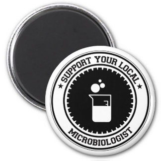 Support Your Local Microbiologist 2 Inch Round Magnet