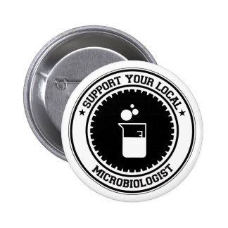 Support Your Local Microbiologist Pinback Button