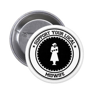 Support Your Local Midwife Pinback Button
