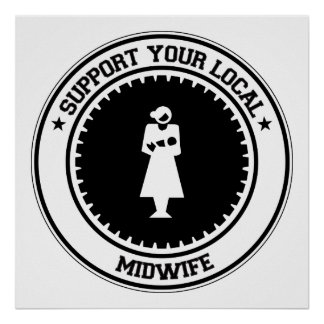 Support Your Local Midwife Poster