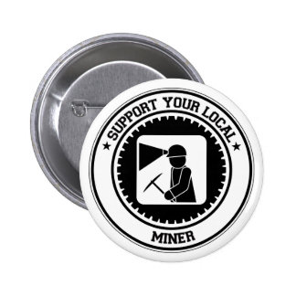 Support Your Local Miner Pinback Button