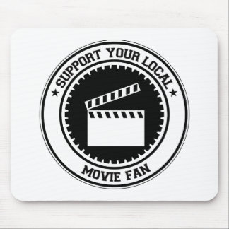 Support Your Local Movie Fan Mouse Mat