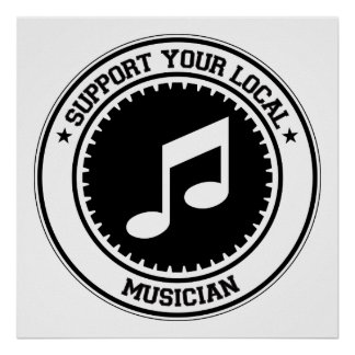 Support Your Local Musician Poster