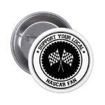 Support Your Local NASCAR Fan Pinback Buttons