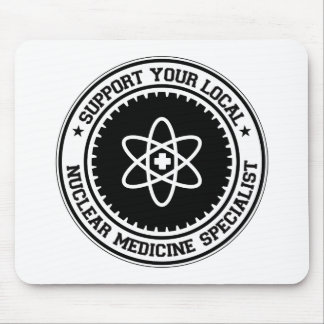 Support Your Local Nuclear Medicine Specialist Mouse Mats