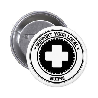 Support Your Local Nurse Pinback Button