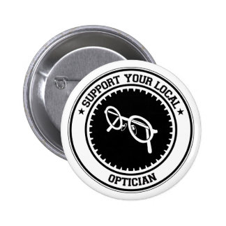 Support Your Local Optician Pinback Button