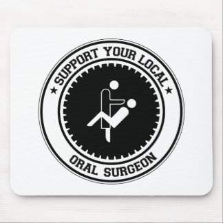 Support Your Local Oral Surgeon Mouse Mat