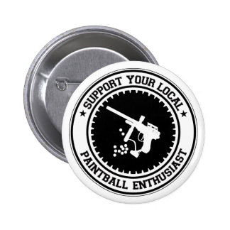 Support Your Local Paintball Enthusiast Pinback Button