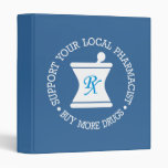 Support Your Local Pharmacist 3 Ring Binder