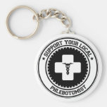 Support Your Local Phlebotomist Keychains