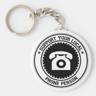 Support Your Local Phone Person Basic Round Button Keychain