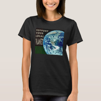 Support Your Local Planet T-shirt