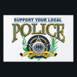 "Support Your Local Police Lawn Sign<br><div class=""desc"">Show support for your local police! Police officers on police badge and protect and serve banner! Laurel leaves with upper Support your local police text!</div>"