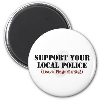 Support Your Local Police - Leave Fingerprints 2 Inch Round Magnet