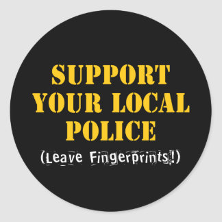 Support Your Local Police - Leave Fingerprints Classic Round Sticker