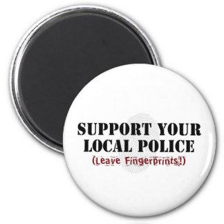 Support Your Local Police - Leave Fingerprints Magnet