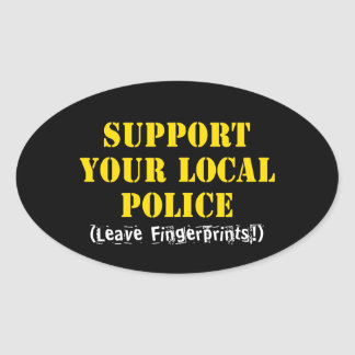 Support Your Local Police - Leave Fingerprints Oval Sticker