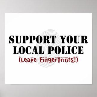 Support Your Local Police - Leave Fingerprints Poster