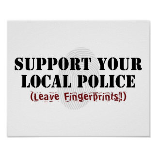 Support Your Local Police Posters