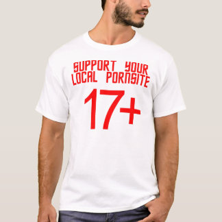SUPPORT YOUR LOCAL PORNSITE T-Shirt