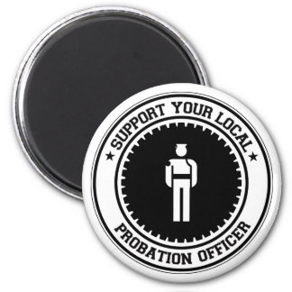 Support Your Local Probation Officer 2 Inch Round Magnet