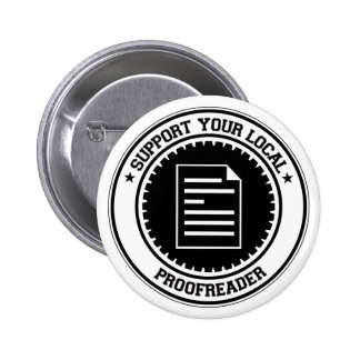 Support Your Local Proofreader 2 Inch Round Button