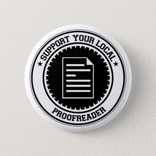 Support Your Local Proofreader Pinback Button