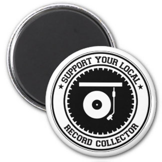 Support Your Local Record Collector 2 Inch Round Magnet