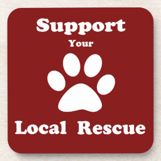 Support Your Local Rescue Beverage Coaster