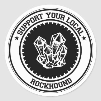 Support Your Local Rockhound Classic Round Sticker