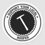 Support Your Local Roofer Classic Round Sticker