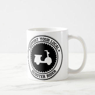 Support Your Local Scooter Rider Coffee Mugs
