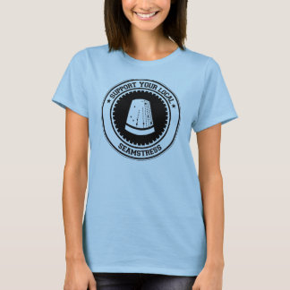 Support Your Local Seamstress T-Shirt