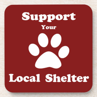 Support Your Local Shelter Beverage Coaster