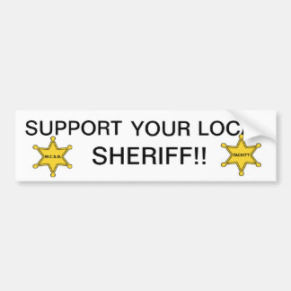SUPPORT YOUR LOCAL SHERIFF CAR BUMPER STICKER