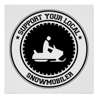 Support Your Local Snowmobiler Poster