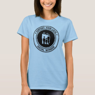 Support Your Local Social Worker T-Shirt