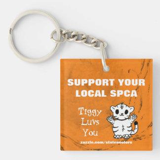 Support Your Local SPCA Tiggy Luvs You Acrylic Keychain