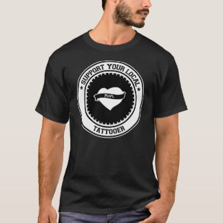 Support Your Local Tattooer T-Shirt