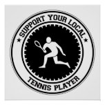 Support Your Local Tennis Player Poster