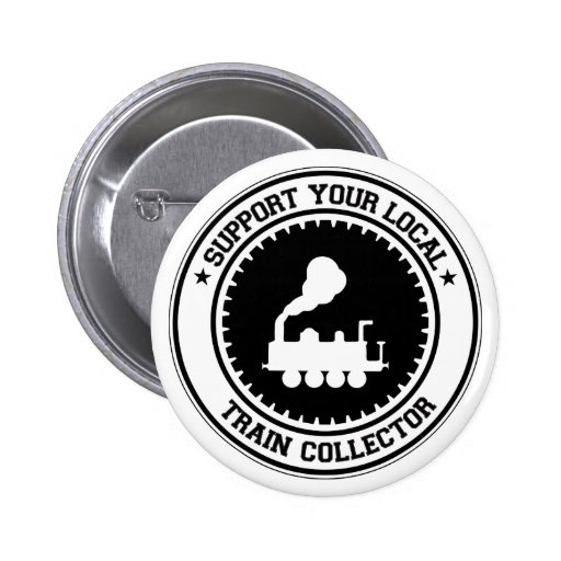 Support Your Local Train Collector Buttons