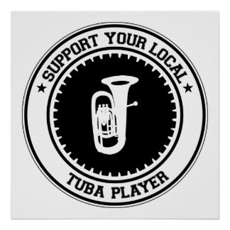 Support Your Local Tuba Player Poster