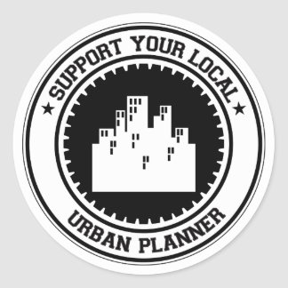 Support Your Local Urban Planner Classic Round Sticker