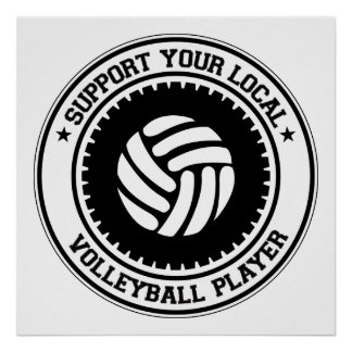 Support Your Local Volleyball Player Poster